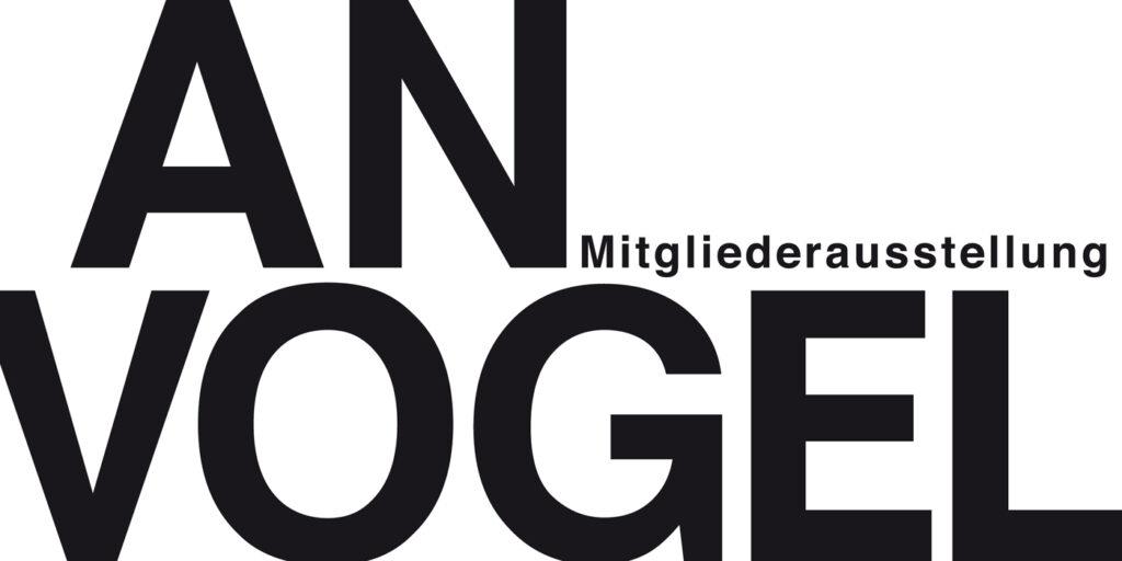 AN VOGEL Mitgliederausstellung 2021